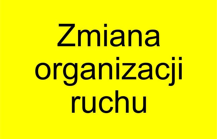 zmiana organizacji ruchu utrudnienia