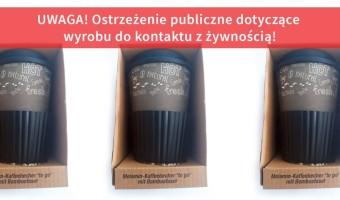 """Wycofanie produktu pn. """"PL Kubek do kawy z melaminy """"to go"""" z włóknami bambusa"""""""